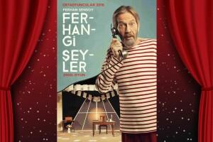 Ferhan Şensoy'un Ferhangi Şeyler Oyununa Tiyatro Bileti
