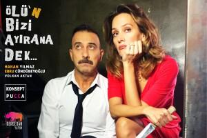 'Ölü'n Bizi Ayırana Dek' Tiyatro Oyununa Bilet